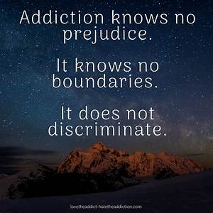 addiction does not discriminte